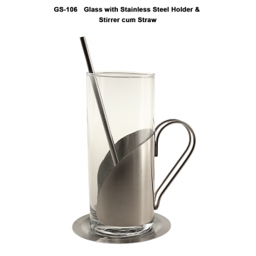 GS-106 Glass with Stainless Steel Holder & Stirrer cum Straw